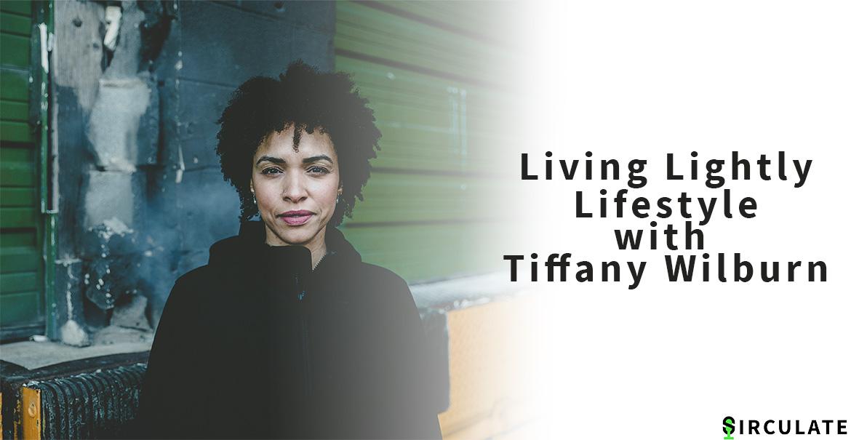 001 | Living Lightly Lifestyle | Tiffany Wilburn