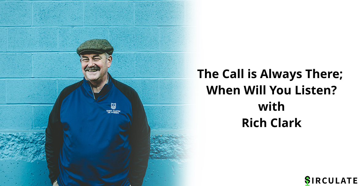 Episode 004 | The Call is Always There; When Will You Listen? | Rich Clark