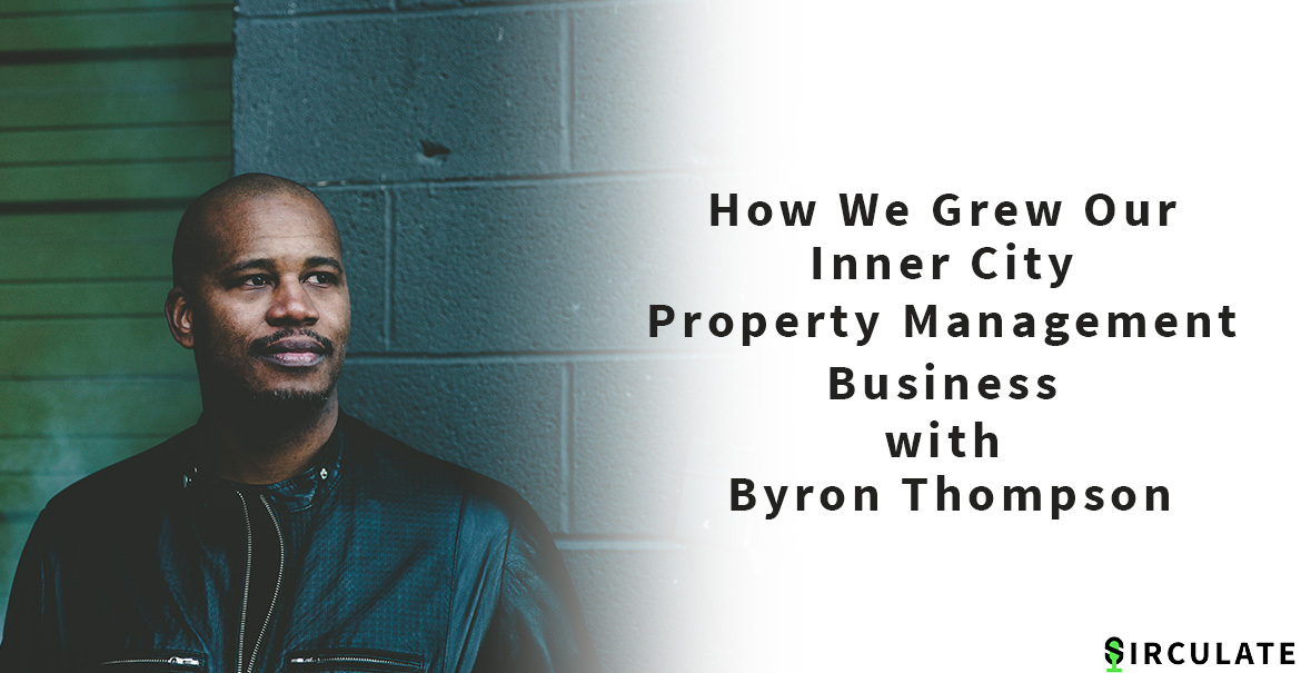How We Grew Our Inner City Property Management Business with Byron Thompson